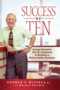 Success by Ten: George Russell's top ten elements to building a billion-dollar business